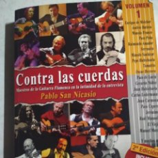 Libros de segunda mano: CONTRA LAS CUERDAS - PABLO SAN NICASIO . MAESTROS DE LA GUITARRA FLAMENCA. Lote 222842912