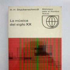 Libros de segunda mano: LA MÚSICA DEL SIGLO XX - H. H. STUCKENSCHMIDT. Lote 222845552