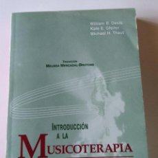 Libros de segunda mano: INTRODUCCIÓN A LA MUSICOTERAPIA. TEORÍA Y PRÁCTICA DAVIS / GFELLER / THAUT. Lote 222934176