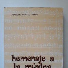 Libros de segunda mano: HOMENAJE A LA MÚSICA FESTERA. JOAQUÍN BARCELÓ VERDÚ. SELEGRAF. TORRENTE - VALENCIA. 1974.. Lote 222942006