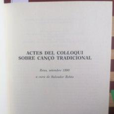 Libros de segunda mano: ACTES DEL COL·LOQUI SOBRE CANÇÓ TRADICIONAL. REUS, SETEMBRE 1990. A CURA DE S. REBÉS. ABAT OLIBA. Lote 222965243
