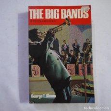 Libri di seconda mano: THE BIG BANDS - GEORGE T. SIMON - 1974 - EN INGLES. Lote 223112910