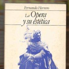 Libros de segunda mano: LA OPERA Y SU ESTÉTICA. PARA UNA PRÁCTICA ESCÉNICA. FERNANDO HERRERO. DESCATALOGADO. Lote 224099393