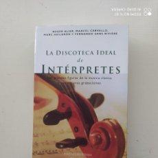Libros de segunda mano: LA DISCOTECA IDEAL DE INTERPRETES. Lote 224405128