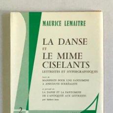 Libros de segunda mano: LA DANSE ET LE MIME CISELANTS LETTRISTES ET HYPERGRAPHIQUES. - LEMAITRE, MAURICE.. Lote 225120586