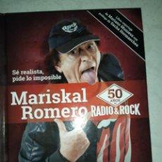 Libros de segunda mano: MARISKAL ROMERO - 50 AÑOS DE ROCK & ROLL . INCLUYE CD . MARISCAL ROMERO VIVA EL ROLLO. Lote 226157347