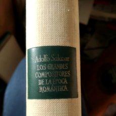 Libros de segunda mano: LOS GRANDES COMPOSITORES DE LA ÉPOCA ROMÁNTICA ADOLFO SALAZAR 1958 AGUILAR. Lote 226247150