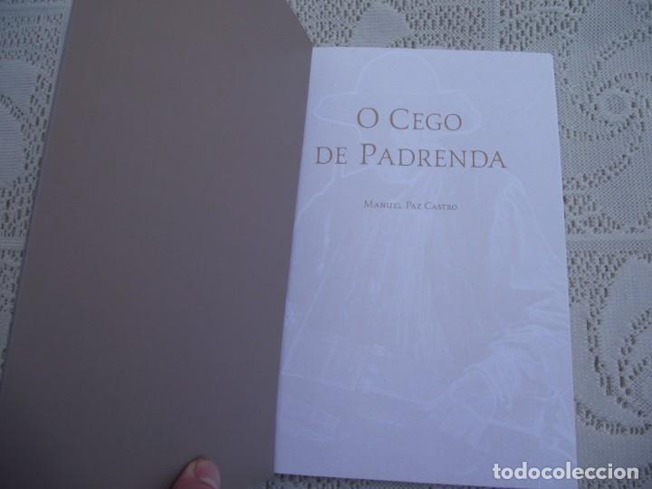 Libros de segunda mano: O CEGO DE PADRENDA. MANUEL PAZ CASTRO. DEPUTACION DE PONTEVEDRA, 2013 - Foto 2 - 227095345