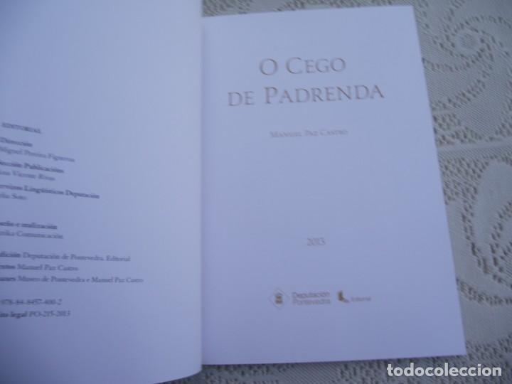 Libros de segunda mano: O CEGO DE PADRENDA. MANUEL PAZ CASTRO. DEPUTACION DE PONTEVEDRA, 2013 - Foto 4 - 227095345