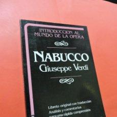 Livres d'occasion: NABUCCO. INTRODUCCIÓN AL MUNDO DE LA ÓPERA. VERDI, GIUSEPPE. EDITORIAL DAIMON. TARRAGONA 1986.. Lote 227150025