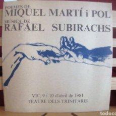 Libros de segunda mano: POEMES DE MIQUEL MARTÍ I POL. MÚSICA DE RAFAEL SUBIRACHS. TEATRE DELS TRINITARIS. VIC, 1981.. Lote 227847055