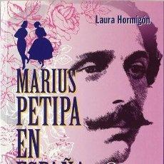 Libri di seconda mano: LAURA HORMIGÓN VICENTE- MARIUS PETIPA EN ESPAÑA, 1844-1847 : MEMORIAS Y OTROS MATERIALES. Lote 228843920