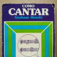 Libros de segunda mano: CÓMO CANTAR, POR GRAHAM HEWITT (EDAF, 1981). ILUSTRACIONES EN B/N DE SHIRLEY BELLWOOD.. Lote 228911572