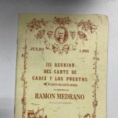 Livros em segunda mão: III REUNION DEL CANTE DE CADIZ Y LOS PUERTOS. EL PUERTO DE SANTA MARIA. RAMON MEDRAÑO. JULIO, 1995. Lote 230039965