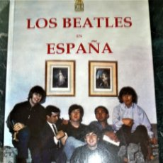 Libros de segunda mano: LIBRO LOS BEATLES EN ESPAÑA JOSE LUIS ÁLVAREZ EDICIÓN AGOTADA LOBO SAPIENS 2009 VER. Lote 230557540