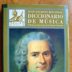 Libros de segunda mano: DICCIONARIO DE MÚSICA - ROUSSEAU, JEAN-JACQUES. Lote 231870220