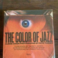 Libros de segunda mano: THE COLOR OF JAZZ. ALBUM COVER PHOTOGRAPHS BY PETE TURNER. RIZZOLI. Lote 232161015