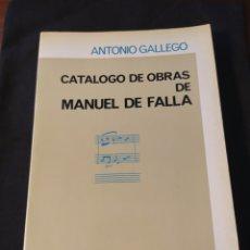 Libros de segunda mano: CATÁLOGO DE OBRAS DE MANUEL DE FALLA. ANTONIO GALLEGO. Lote 232566505