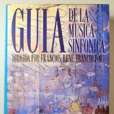 Libri di seconda mano: TRANCHEFORT, RENÉ - GUÍA DE LA MÚSICA SINFONICA - MADRID 1989. Lote 232668885