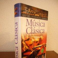 Libros de segunda mano: JOHN BURROWS (DIR.): MÚSICA CLÁSICA (ESPASA, GUÍAS VISUALES, 2006) EXCELENTE ESTADO. Lote 232707885