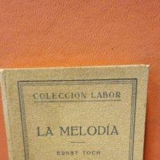 Livres d'occasion: LA MELODÍA. ERNST TOCH. EDITORIAL LABOR S.A.. Lote 233201160