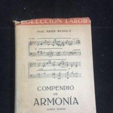 Libros de segunda mano: COMPENDIO DE ARMONÍA. HANS SCHOLZ. COLECCIÓN LABOR. 1946. Lote 233654305