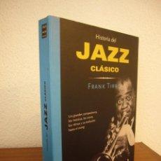 Libros de segunda mano: FRANK TIRRO: HISTORIA DEL JAZZ CLÁSICO (MA NON TROPPO, 2001) MUY BUEN ESTADO. RARO.. Lote 234557535