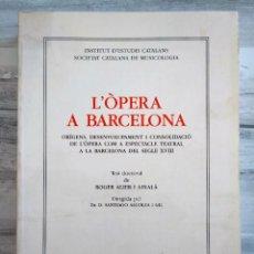 Libros de segunda mano: L'ÒPERA A BARCELONA - ROGER ALIER I AIXALÀ (IEC, 1979). Lote 235146460