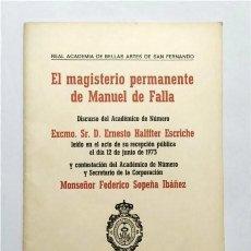 Libros de segunda mano: EL MAGISTERIO PERMANENTE DE MANUEL DE FALLA. DISCURSO DE ERNESTO HALFTER. MADRID, 1973. Lote 235148825