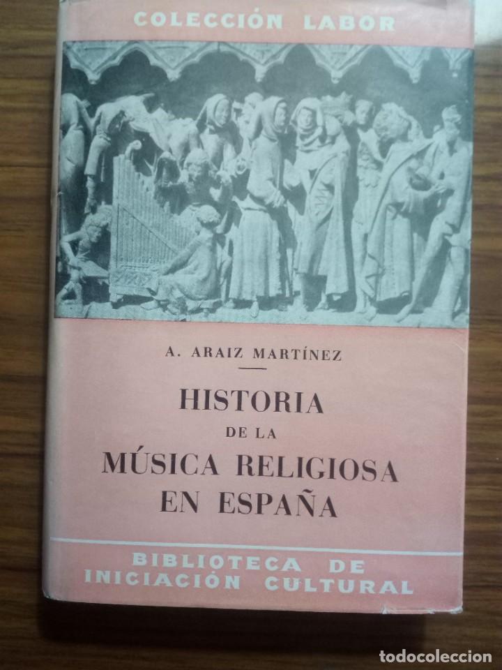 HISTORIA DE LA MÚSICA RELIGIOSA EN ESPAÑA - ANDRÉS ARAIZ MARTÍNEZ (Libros de Segunda Mano - Bellas artes, ocio y coleccionismo - Música)