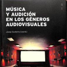 Libros de segunda mano: MÚSICA Y AUDICIÓN EN LOS GÉNEROS AUDIOVISUALES. Lote 235358360