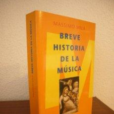 Libros de segunda mano: MASSIMO MILA: BREVE HISTORIA DE LA MÚSICA (PENÍNSULA, 1998) MUY BUEN ESTADO. Lote 235562430