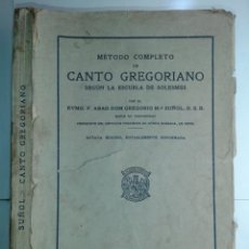 Libros de segunda mano: MÉTODO COMPLETO DE CANTO GREGORIANO SEGÚN LA ESCUELA DE SOLESMES 1943 ABAD DOM GREGORIO Mª SUÑOL. Lote 235678970