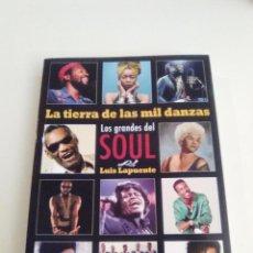 Libri di seconda mano: LA TIERRA DE LAS MIL DANZAS LOS GRANDES DEL SOUL (2020 EFE EME ) LUIS LAPUENTE 310 PAGINAS EXCELENTE. Lote 236053160