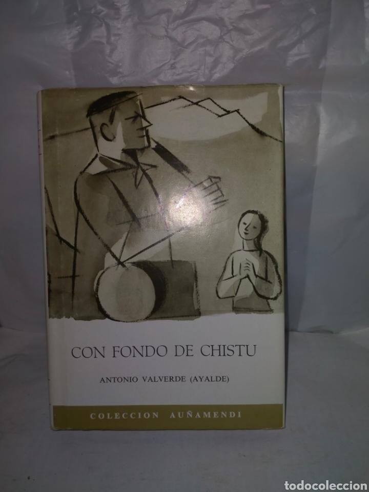 ANTONIO VALVERDE(AYALDE).CON FONDO DE CHISTU.ITXAROPEBA (Libros de Segunda Mano - Bellas artes, ocio y coleccionismo - Música)