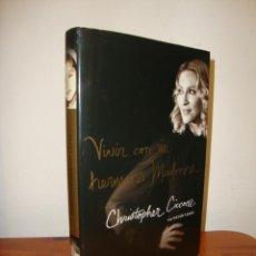 Libros de segunda mano: VIVIR CON MI HERMANA MADONNA - CHRISTOPHER CICCONE - MUY BUEN ESTADO, PRIMERA EDICIÓN: 2009. Lote 237874125