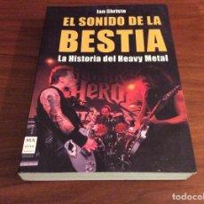 Libros de segunda mano: LIBRO EL SONIDO DE LA BESTIA - LA HISTORIA DEL HEAVY METAL - IAN CHRISTE - MA NON TROPPO. Lote 238567810