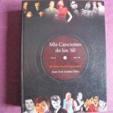 Libros de segunda mano: MIS CANCIONES DE LOS 60 (EL LIBRO DE LAS VERSIONES) (JUAN JOSE ANDANI SAEZ) (LIBRO CON 918 PAG.). Lote 239446990