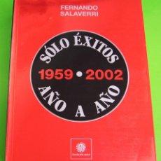 Libros de segunda mano: SOLO ÉXITOS 1959-2002 AÑO A AÑO (FERNANDO SALABERRI) - CANCIONES Y ALBUMES EN ESPAÑA. Lote 239454740
