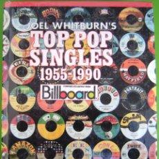 Libros de segunda mano: TOP POP SINGLES 1955-1990 -BILLBOARD- (JOEL WHITBURN'S) TAPAQ DURA. Lote 239463300