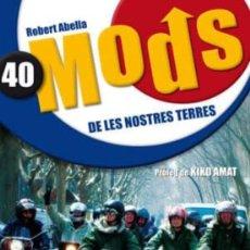 Libros de segunda mano: 40 MODS DE LES NOSTRES TERRES ROBERT ABELLA REVIVAL MOD BRIGHTON 64 LOS NEGATIVOS CATALÁN. Lote 239603070