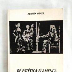 Libros de segunda mano: GÓMEZ: DE ESTÉTICA FLAMENCA - NUEVO. Lote 240027555