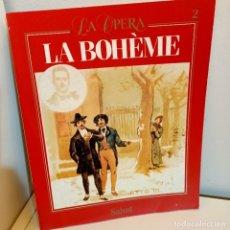Libros de segunda mano: LA BOHEME, G. PUCCINI, COLECCION LA OPERA Nº 2, OPERA / OPERA, SALVAT, 1988. Lote 240197880