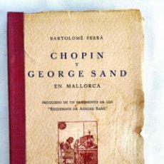 Libros de segunda mano: 1949 - FERRÁ: CHOPIN EN MALLORCA. Lote 241516835