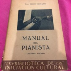 Livres d'occasion: LIBRO EL MANUAL DEL PIANISTA HUGO RIEMANN PROF APRENDER A TOCAR EL PIANO CANTAR CANTO TÉCNICA MANUAL. Lote 243302490