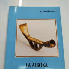 Libros de segunda mano: ALBOKA Y SU MUSICA POPULAR VASCA JOSE MARIANO BARRENETXEA ALBOKALARI PAIS VASCO MUSICA DANTZARI. Lote 243806530
