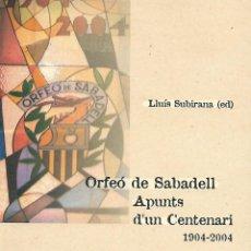Libros de segunda mano: ORFEÓ DE SABADELL. APUNTS D'UN CENTENARI. Lote 243809235