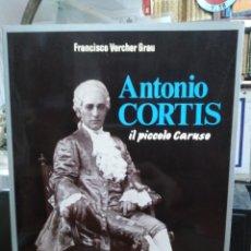 Libros de segunda mano: ANTONIO CORTIS IL PICCOLO CARUSO-FRANCISCO VERCHER GRAU. DENIA-DEDICATORIA AUTOGRAFA AUTOR 1. Lote 243811175