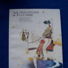 Libros de segunda mano: 25 AÑOS CANTANDO A LA TORRE - VVAA.. Lote 243912030