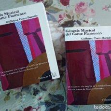 Libros de segunda mano: GENESIS MUSICAL DEL CANTE FLAMENCO. 2 VOLUMENES DE UNAS 900 PAG. CADA UNO.. Lote 243913880